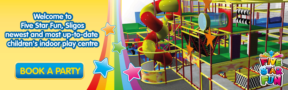 Welcome to Five Star Fun - Sligos newest and most up-to-date children's indoor play centre